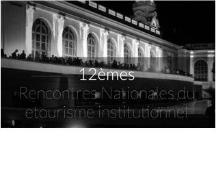 Rencontres Nationales du etourisme institutionnel – 20 octobre